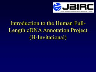 Introduction to the Human Full-Length cDNA Annotation Project (H-Invitational)