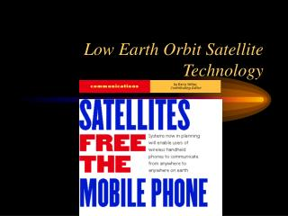 Low Earth Orbit Satellite Technology