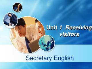 Unit  1  Receiving visitors