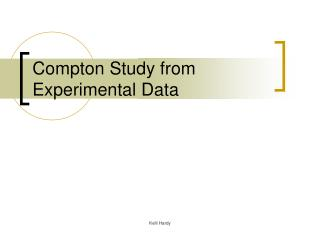 Compton Study from Experimental Data