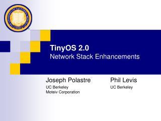 TinyOS 2.0 Network Stack Enhancements