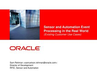 Sensor and Automation Event Processing in the Real World (Existing Customer Use Cases)