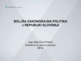 BOLJŠA ZAKONODAJNA POLITIKA  v REPUBLIKI SLOVENIJI