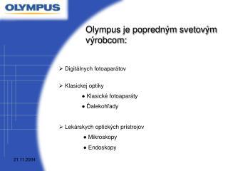 Olympus je popredným svetovým výrobcom:
