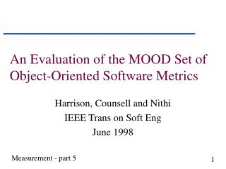An Evaluation of the MOOD Set of Object-Oriented Software Metrics
