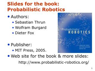 Slides for the book: Probabilistic Robotics