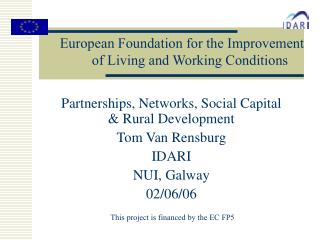 Partnerships, Networks, Social Capital & Rural Development  Tom Van Rensburg IDARI NUI, Galway