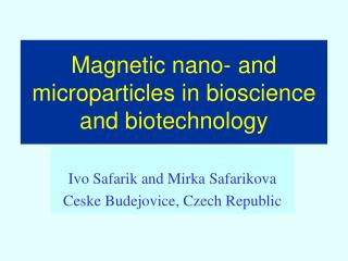 Magnetic nano- and microparticles in bioscience and biotechnology