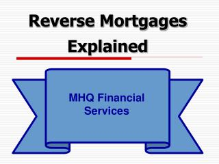 Reverse Mortgages Explained