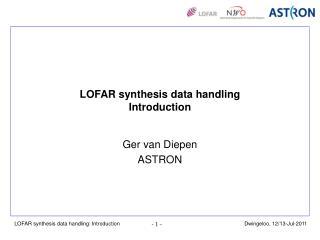LOFAR synthesis data handling Introduction