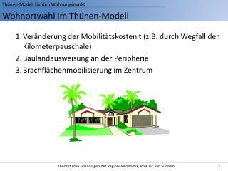 Wohnortwahl im Th�nen-Modell