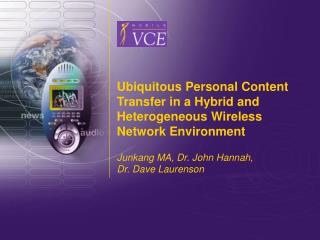 Ubiquitous Personal Content Transfer in a Hybrid and Heterogeneous Wireless Network Environment