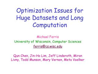 Optimization Issues for Huge Datasets and Long Computation