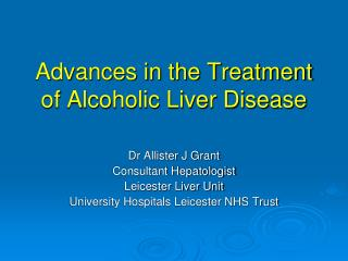 Advances in the Treatment of Alcoholic Liver Disease