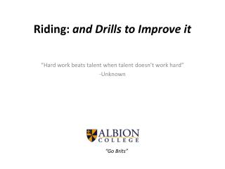 Riding:  and Drills to Improve it