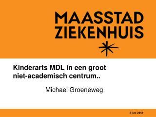 Kinderarts MDL in een groot  niet-academisch centrum..