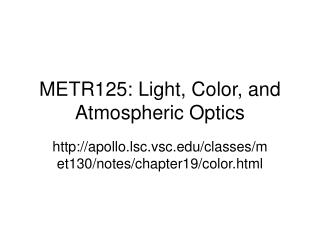 METR125: Light, Color, and Atmospheric Optics