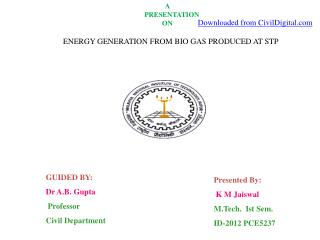 ENERGY GENERATION FROM  BIO GAS PRODUCED AT STP
