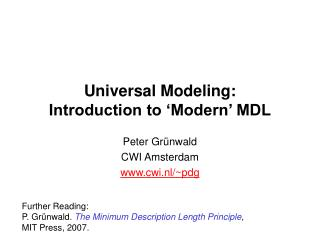 Universal Modeling: Introduction to 'Modern' MDL