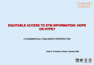 EQUITABLE ACCESS TO STM INFORMATION: HOPE OR HYPE?