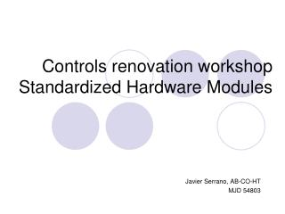 Controls renovation workshop Standardized Hardware Modules
