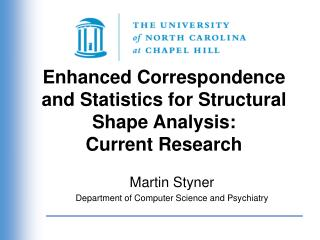 Enhanced Correspondence and Statistics for Structural Shape Analysis:  Current Research