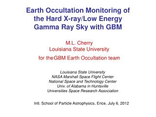 M.L. Cherry Louisiana State University for the GBM Earth Occultation team