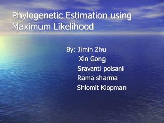 Phylogenetic Estimation using Maximum Likelihood