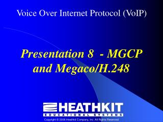 Presentation 8  - MGCP and Megaco/H.248