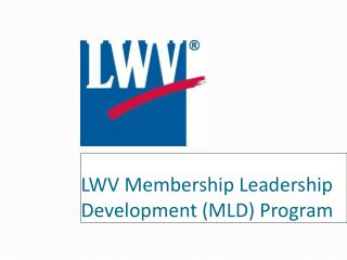 LWV Membership Leadership Development (MLD) Program