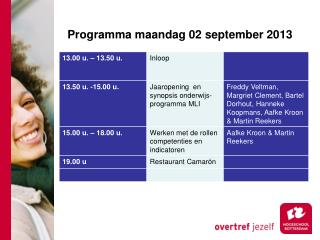 Programma maandag 02 september 2013