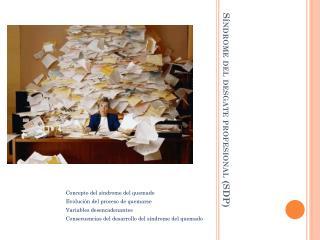 Síndrome del desgate profesional (SDP)