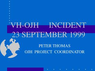VH-OJH    INCIDENT   23 SEPTEMBER 1999
