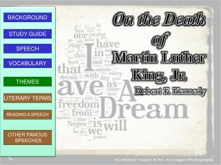 On the Death of Martin Luther King, Jr. R obert F. Kennedy .