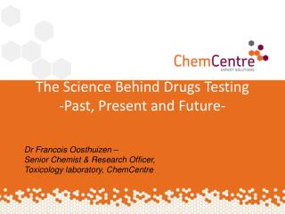 The Science Behind Drugs Testing -Past, Present and Future-