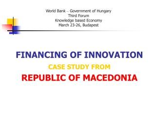 World Bank  –  Government of Hungary Third Forum Knowledge based Economy March 23-26, Budapest