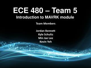 ECE 480 – Team 5 Introduction to MAVRK module