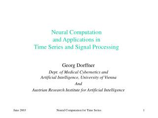 Neural Computation and Applications in Time Series and Signal Processing
