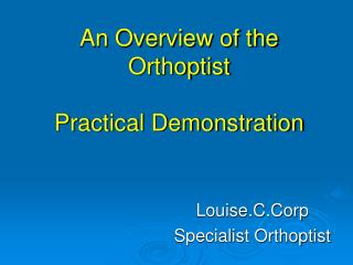 An Overview of the Orthoptist Practical Demonstration