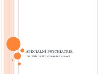 Speciální psychiatrie