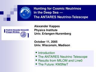 Hunting for Cosmic Neutrinos  in the Deep Sea — The ANTARES Neutrino-Telescope
