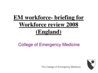 EM workforce- briefing for Workforce review 2008 (England)