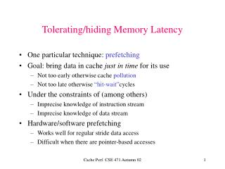 Tolerating/hiding Memory Latency