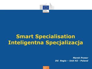 Smart Specialisation Inteligentna Specjalizacja