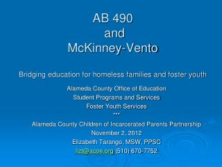 AB 490  and  McKinney-Vento Bridging education for homeless families and foster youth