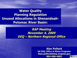 Alan Pollock VA DEQ, Office of Water Programs Alan.pollock@deq.virginia 804-698-4002