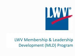 LWV Membership & Leadership Development (MLD) Program