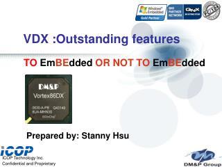 VDX :Outstanding features