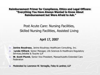 Post Acute Care: Nursing Facilities, Skilled Nursing Facilities, Assisted Living April 17, 2007