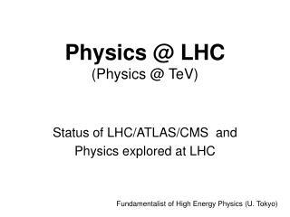 Physics @ LHC  (Physics @ TeV)